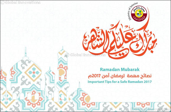 Tips for a Safe Ramadan 2017 from Ministry of Interior